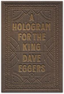 HOLOGRAM FOR THE KING Dave Eggers