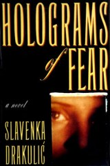 HOLOGRAMS of FEAR SLAVENKA DRACULIC