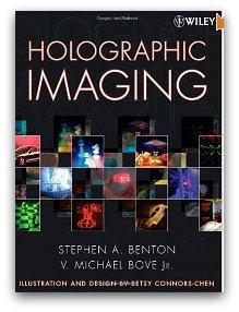 HOLOGRAPHIC IMAGING Stephen A.Benton V.Michael Bove Jr
