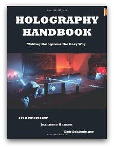 HOLOGRAPHY HANDBOOK Jeanne Hansen Fred Unterseher Bob Schlesinger