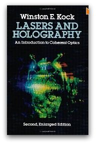 LASERS AND HOLOGRAPHY Winston E.Kock