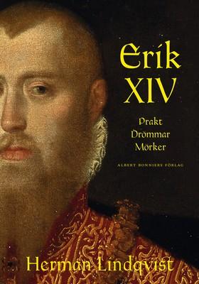 Erik XIV Prakt Drömmar Mörker